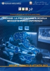 droghe: la prevenzione a scuola mediante videoconferenze. report tecnico di attività 2013