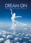 dream on - for a future without drugs