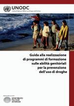 Guida alla realizzazione di programmi di formazione sulle abilità genitoriali per la prevenzione dell'uso di droghe