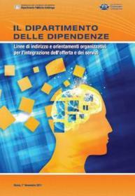Il Dipartimento delle Dipendenze <br/>Linee di indirizzo e orientamenti organizzativi per l'integrazione dell'offerta e dei servizi