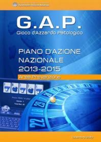 Gioco d'Azzardo Patologico (G.A.P.) - Piano di Azione Nazionale 2013-2015