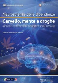 Cervello, mente e droghe. Struttura, funzionamento e alterazioni droga-correlate