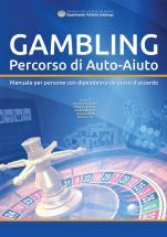 Gambling - Percorso di Auto-Aiuto. Manuale per persone con dipendenza da gioco d'azzardo